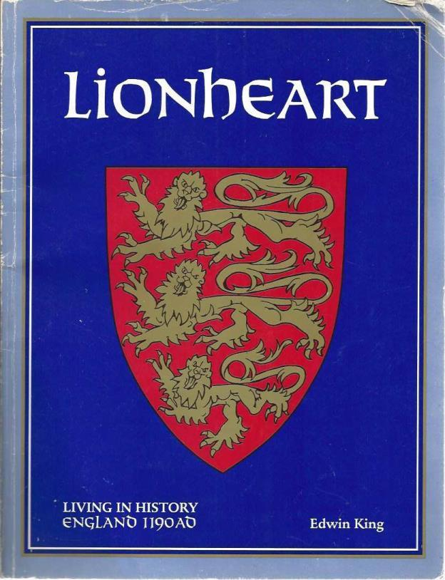 Lionheart: Living in History, England 1190AD, King, Edwin