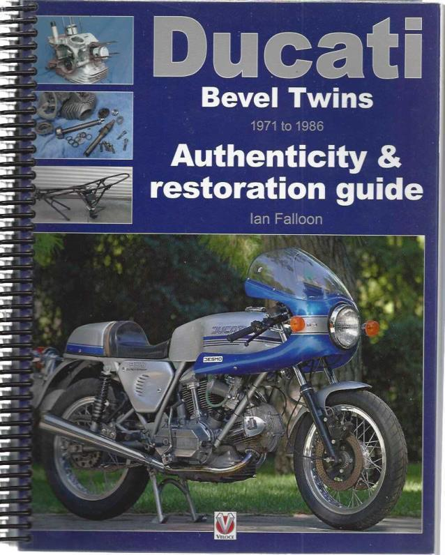 Ducati Bevel Twins 1971 to 1986: Authenticity & Restoration Guide (Enthusiast's Restoration Manual), Falloon, Ian