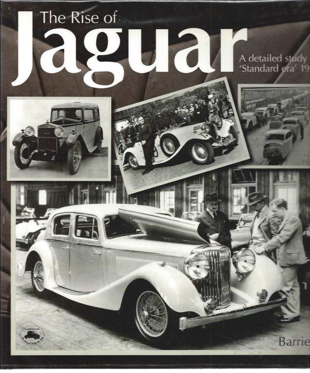 The Rise of Jaguar: A Detailed Study of the 'Standard' era 1928-1951, Price, Barrie