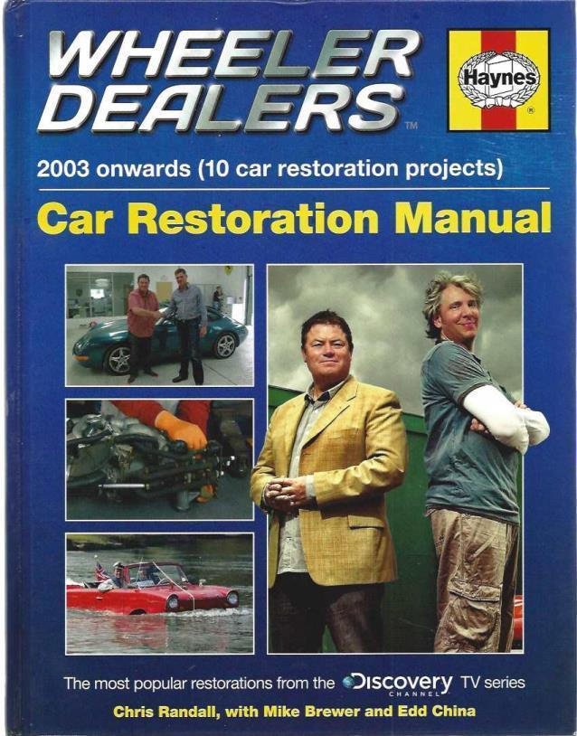 Wheeler Dealers Car Restoration Manual - 2003 onwards (10 car restoration projects): The most popular restorations from the Discovery Channel TV series (Restoration Manuals), Editors of Haynes [Editor]