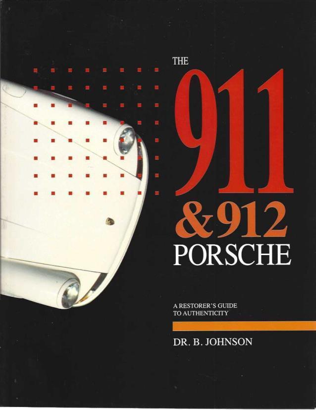 The 911 & 912 Porsche: A Restorer's Guide to Authenticity, B. Johnson