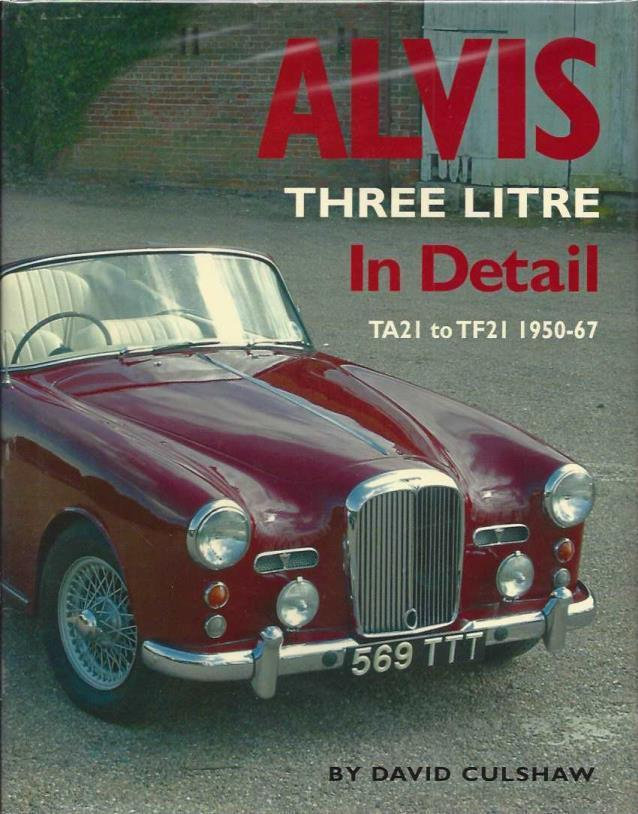 Alvis Three Litre In Detail: TA21 to TF21 1950-67, Culshaw, David