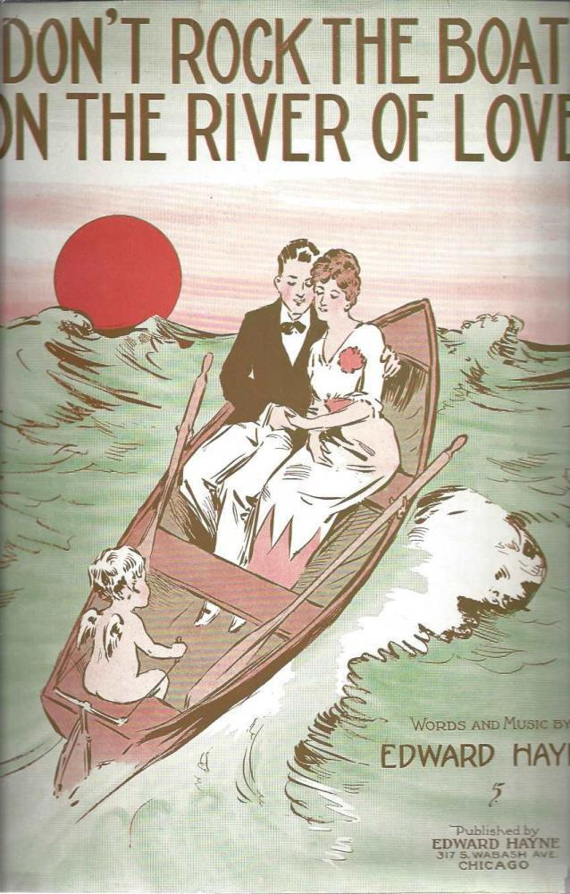 Don't Rock The Boat On The River of Love, Edward Hayne