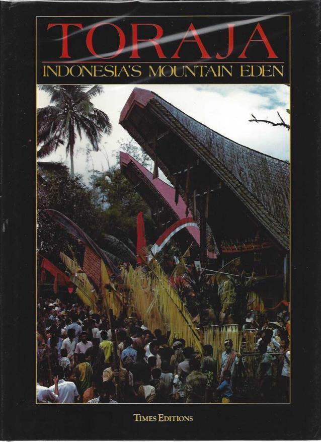 TORAJA: INDONESIA'S MOUNTAIN EDEN., Parinding, Prof. Dr. Samban & Judi Achjadi.