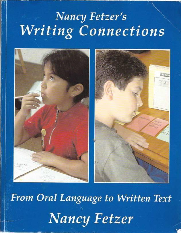 Nancy Fetzer's Writing Connections From Oral to Written Text, Nancy Fetzer