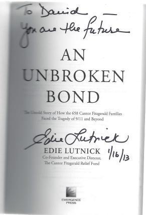 An Unbroken Bond: The Untold Story of How the 658 Cantor Fitzgerald Families Faced the Tragedy of 9/11 and Beyond, Lutnick, Edie; Jones, Clarence B. [Foreword]
