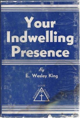 Your Indwelling Presence, King, E. Wesley