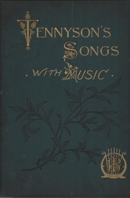 Tennyson's Songs with Music, Alfred Tennyson; W. G. Cusins [Editor]