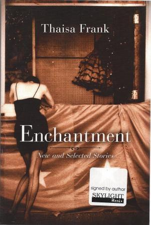 Enchantment: New and Selected Stories, Frank, Thaisa