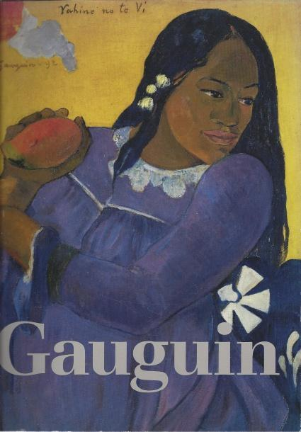 The Art of Paul Gauguin, Richard Brettell; Francoise Cachin; Claire Freches-Thory; Charles F. Stuckey