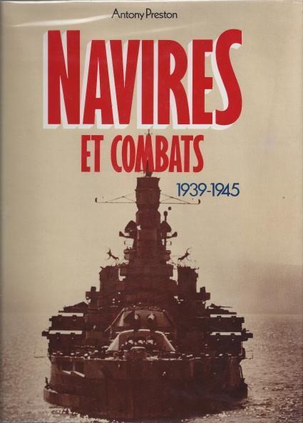Navires Et Combats 1939-1945, Antony Preston