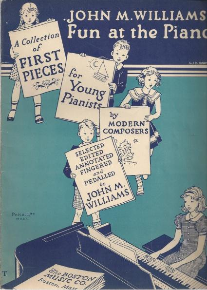 John M. Williams' Fun at the Piano: A Collection of First Pieces for Young Pianists By Modern Composers, Williams, John M.