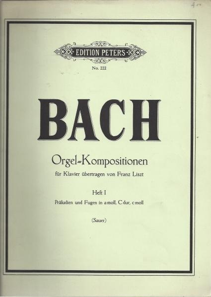Bach Orgel Kompositionen fur Klavier Heft 1 (Sauer) Edition Peters No.222, Bach