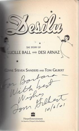 Desilu : The story of Lucille Ball and Desi Arnaz, Sanders, Coyne S.; Gilbert, Tom
