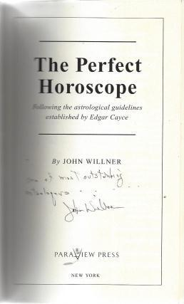 The Perfect Horoscope: Following the Astrological Guidelines Established by Edgar Cayce, John Willner; Leigh Westin