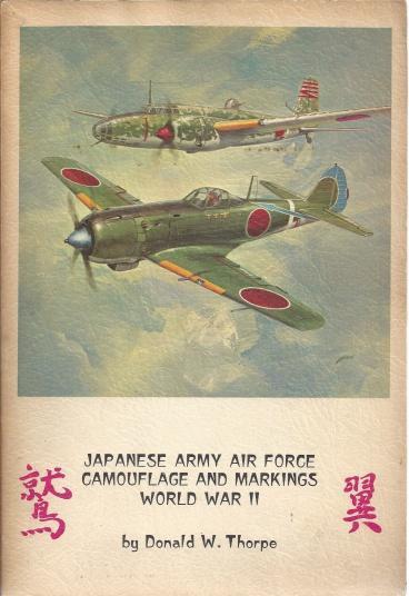Japanese Army Air Force Camouflage and Markings World War II, Donald W. Thorpe; Yasuo Oishi [Translator]; Lloyd S. Jones [Drawings];