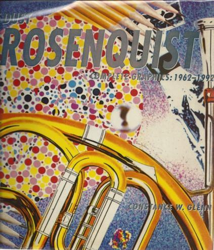 James Rosenquist Time Dust Complete Graphics 1962 - 1992, Constance Glenn