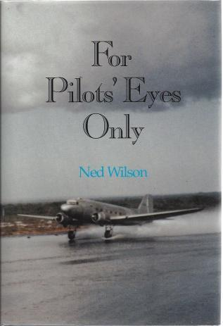 For Pilots' Eyes Only: Confessions of a Pan Am Veteran, Wilson, Ned; Daly, Jerry [Illustrator]