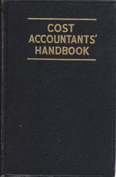 COST ACCOUNTANTS' HANDBOOK, Lang, Theodore (Ed)