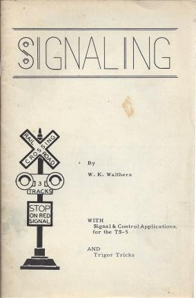 Signaling: With Signal and Control Applications for the TS-5 and Trigor Tricks, W.K. Walthers