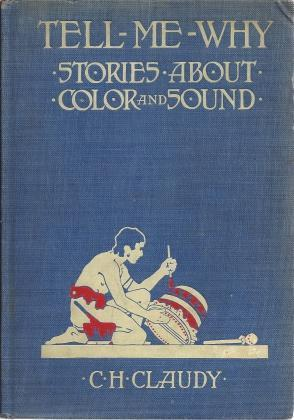 Tell-Me-Why Stories About Color and Sound, Claudy, C. H.