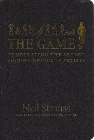 The Game: Penetrating the Secret Society of Pickup Artists, Strauss, Neil