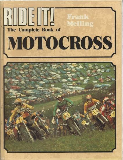 Ride It!: The Complete Book of Motocross, Melling, Frank