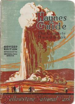 Haynes new guide: And motorists' complete road log of Yellowstone National Park, Haynes, Jack Ellis