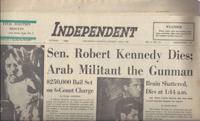 Independent Newspaper Long Beach, California June 6, 1968: Sen. Robert Kennedy Dies; Arab Militant The Gunman, N/A