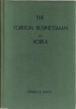 The Foreign Businessman in Korea, John W. Stanley