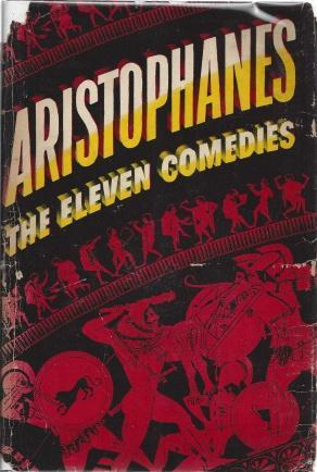 Aristophanes: The Eleven Comedies Two Volumes in One, Aristophanes; Unknown [Translator]