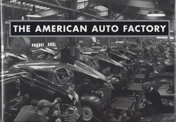 American Auto Factory, Barney Olsen; Joseph P. Cabadas; Ben Hamper [Foreword]; Dennis Pernu [Editor];