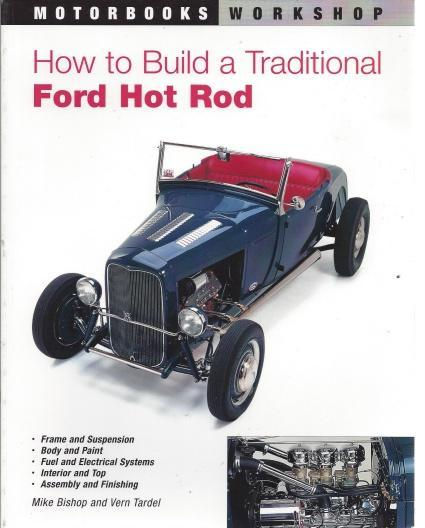 How to Build a Traditional Ford Hot Rod (Motorbooks Workshop), Bishop, Mike