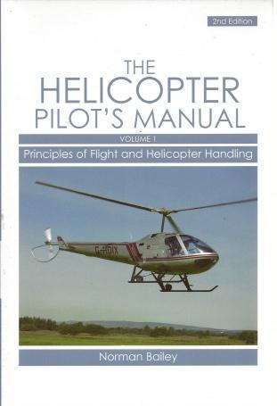 Helicopter Pilot's Manual: Principles of Flight and Helicopter Handling, Bailey, Norman