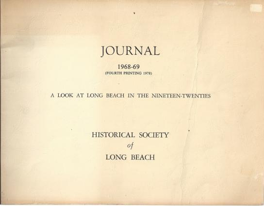 JOURNAL 1968-69 A Look At Long Beach in the Nineteen-Twenties, Historical Society of Long Beach