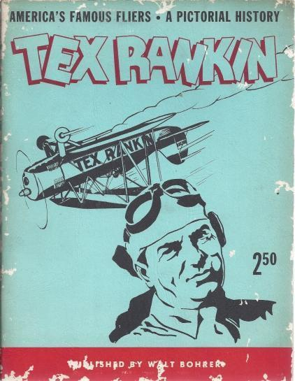 Tex Rankin, America's Famous Fliers. a Pictorial History, Bohrer, Walt; Illustrated [Illustrator]