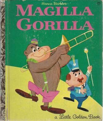 Hanna Barbera Magilla Gorilla (A Little Golden Book, No. 547), Bruce R. Carrick; Hawley Pratt [Illustrator]; Al White [Illustrator];