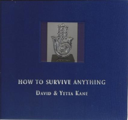 HOW TO SURVIVE ANYTHING - The life story of David and Yetta Kane, David and Yetta Kane; Elaine Ash [Editor]; This uplifting memoir celebrates faith, family, hard work and education. Beautifully illustrated,  it was written with schools, libraries and children in mind, inspired by the numerous live talks the Kanes give
