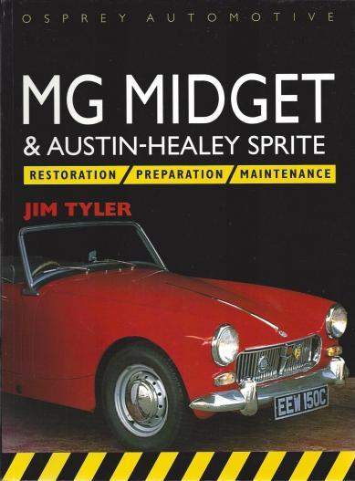 Mg Midget & Austin-Healey Sprite: Restoration, Preparation, Maintenance (Osprey Automotive S.), Tyler, Jim