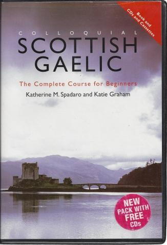 Colloquial Scottish Gaelic: The Complete Course for Beginners (Colloquial Series), Graham, Katie; Spadaro, Katherine M.
