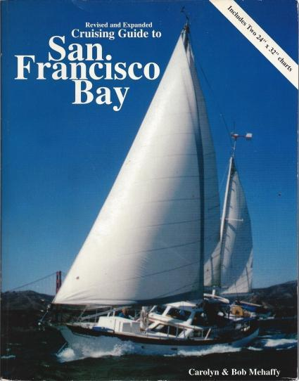 Cruising Guide to San Francisco Bay, 2nd Edition, Mehaffy, Robert; Mehaffy, Carolyn