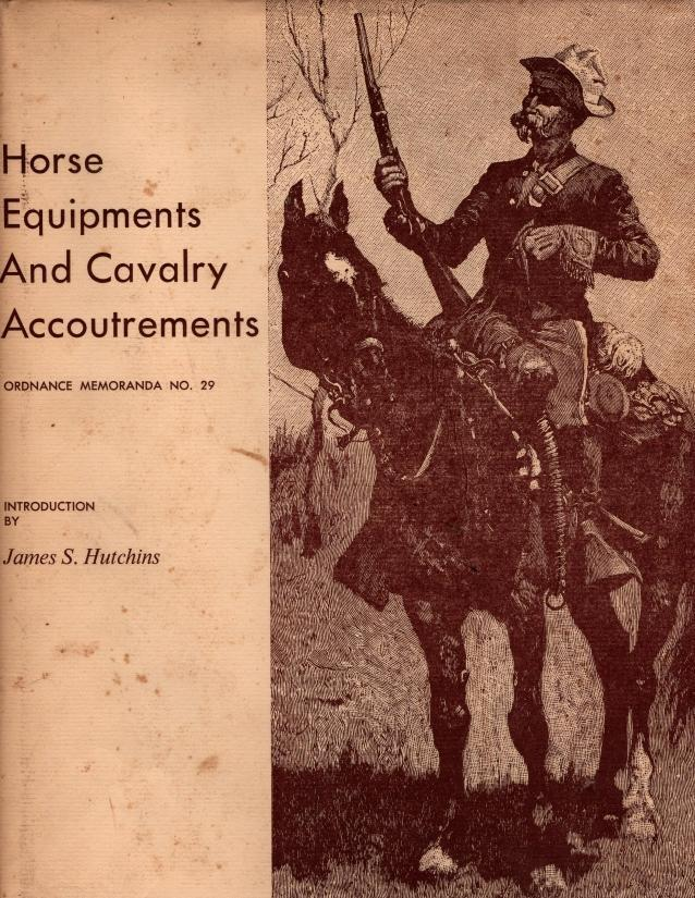 Horse Equipments and Cavalry Accoutrements. Ordnance Memoranda No. 29, Hutchins, James