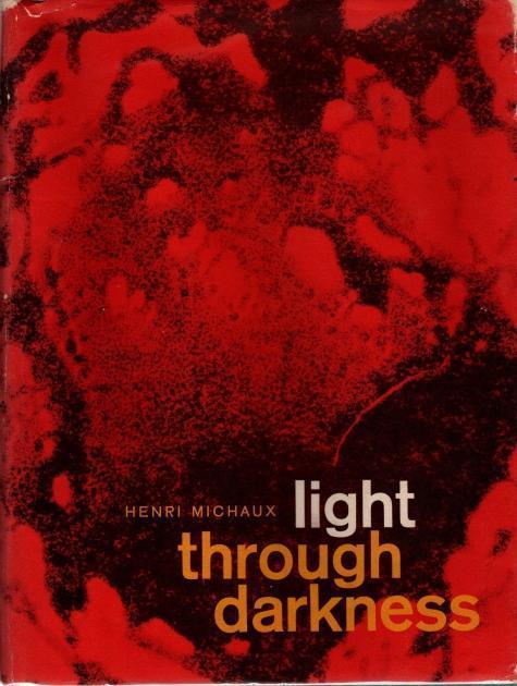Light Through Darkness, Michaux, Henri