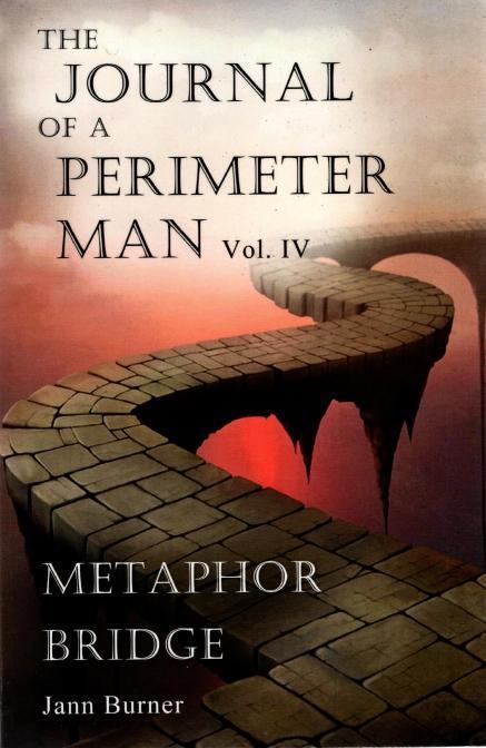 The Journal of A Perimeter Man Vol. IV, Metaphor Bridge: Metaphor Bridge, Burner, Jann