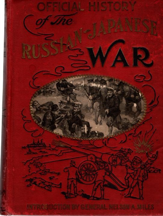Official history of the Russian-Japanese War: A vivid panorama of land and naval battles, Miller, J. Martin