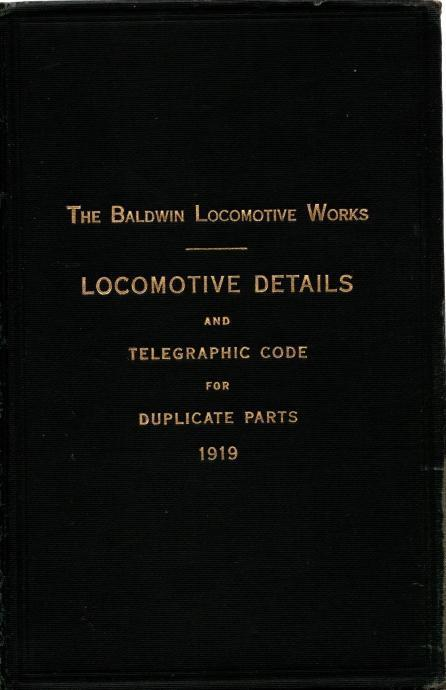 Locomotive Details And Telegraphic Code For Duplicate Parts 1919, Baldwin Locomotive