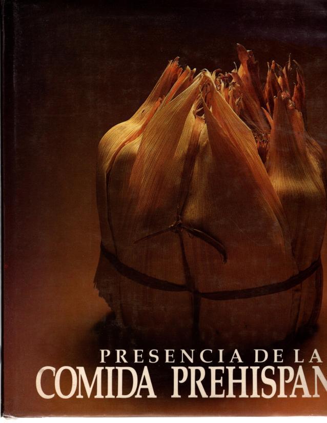 Presencia de la Comida Prehispanica, YTURBIDE, Teresa Castello