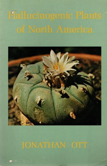 Hallucinogenic Plants of North America., Jonathan Ott