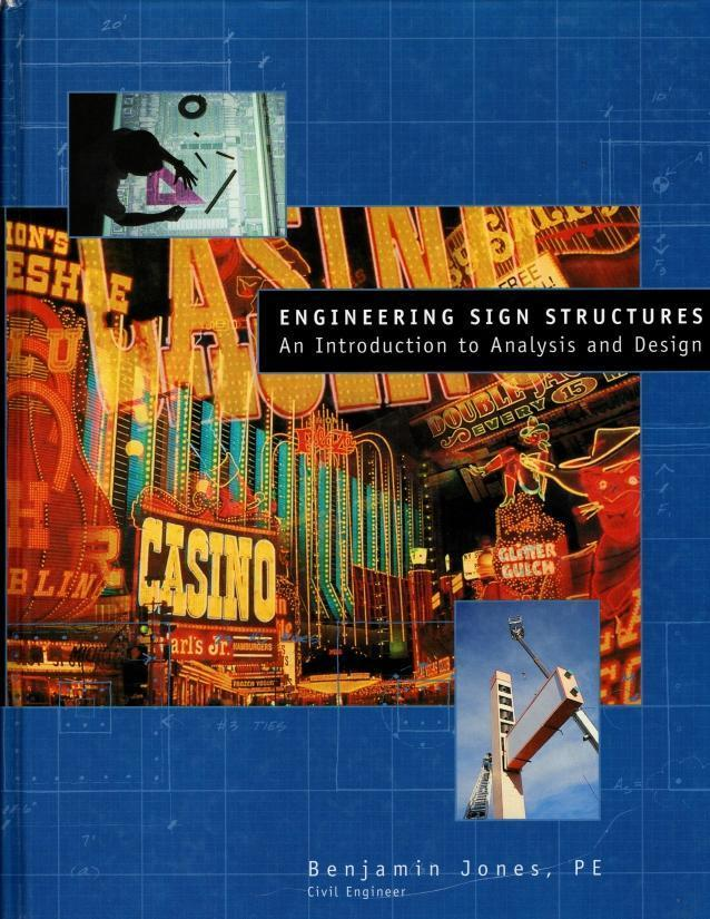 Engineering Sign Structures: An Introduction to Analysis and Design, Benjamin Jones
