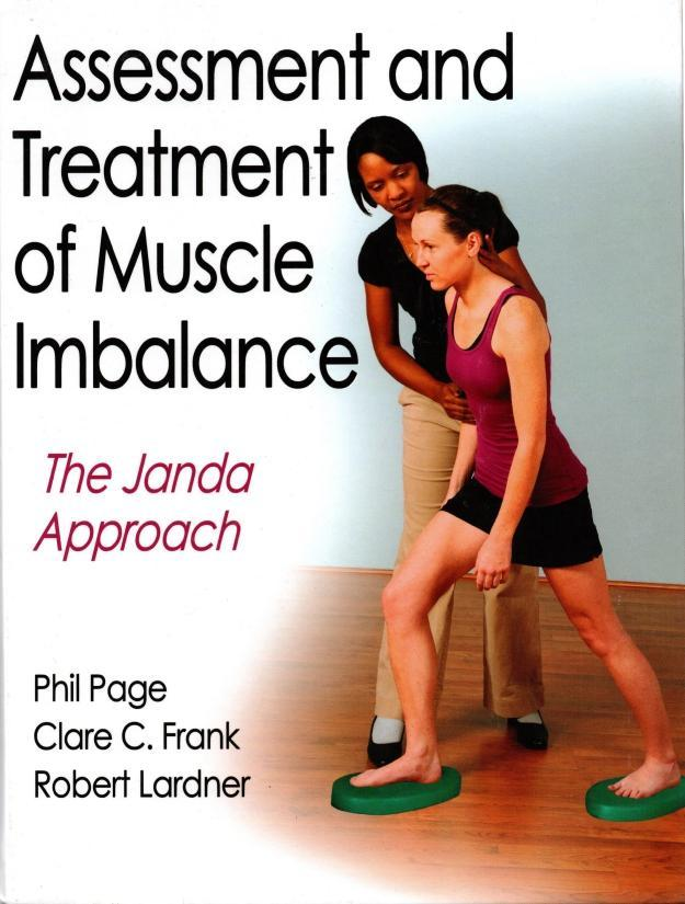 Assessment and Treatment of Muscle Imbalance: The Janda Approach, Page, Phillip; Frank, Clare C.; Lardner, Robert; Frank, Clare
